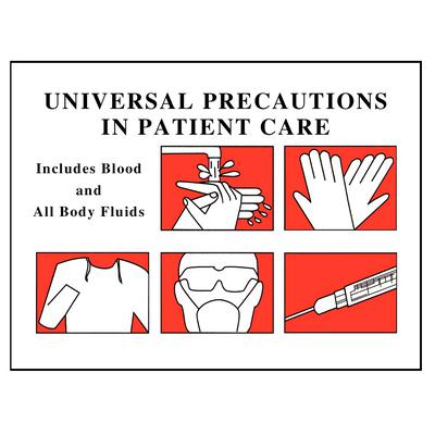 universal precautions Universal precautions found in: universal precautions sign nhe-8537 medical facility, biohazard universal precautions must be observed sign nhe-26821 us-made signs and labels.