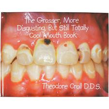 "The Grosser, More Disgusting, But Still Totally Cool Mouth Book, 12"" W x 9"" H"