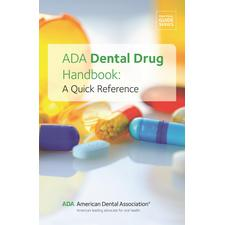 ADA Dental Drug Handbook: A Quick Reference