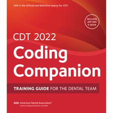 CDT 2022 Coding Companion: Training Guide for the Dental Team